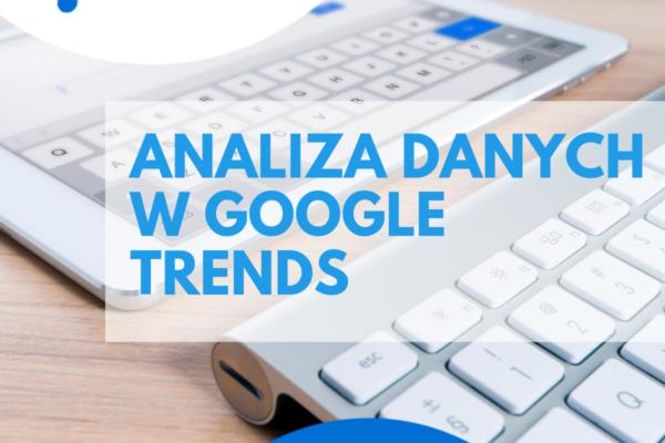 Google Trends analiza słów kluczowych