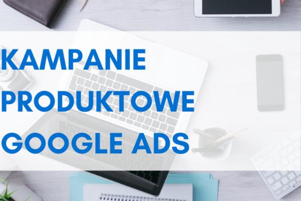 kampanie produktowe google ads